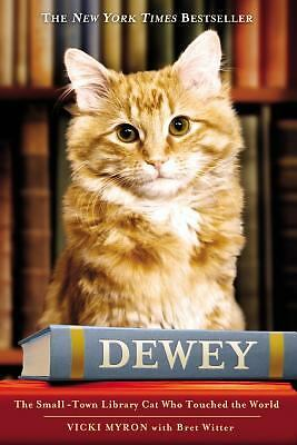 Dewey: The Small-Town Library Cat Who Touched the World, Vicki Myron, Good Book