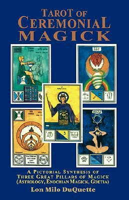 Tarot of Ceremonial Magick: A Pictorial Synthesis of Three Great Pillars of Mag