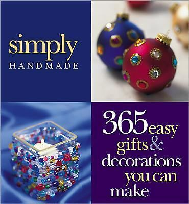 Simply Handmade: 365 Easy Gifts & Decorations You Can Make, Meredith Press, Good
