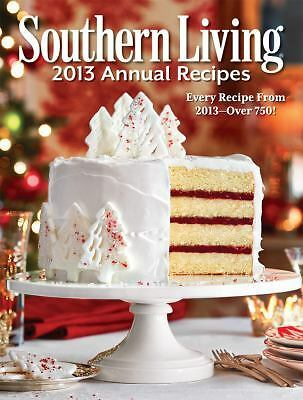 Southern Living 2013 Annual Recipes: Every Recipe From 2013 -- over 750! (South