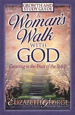 A Woman's Walk With God: Growth and Study Guide, George, Elizabeth, Good Book