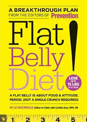 Flat Belly Diet!: A Flat Belly Is about Food & Attitude, Period (Not a Single Cr