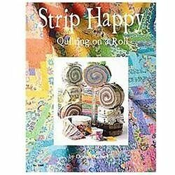 Strip Happy: Quilting on a Roll: McNeill, Suzanne