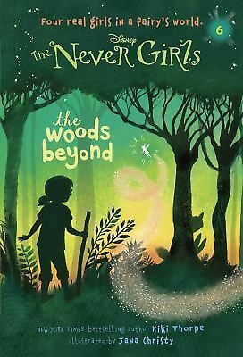 Never Girls #6: The Woods Beyond (Disney: The Never Girls) (A Stepping Stone Bo