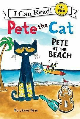 Pete the Cat: Pete at the Beach (My First I Can Read): Dean, James