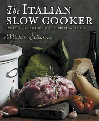 The Italian Slow Cooker: Scicolone, Michele