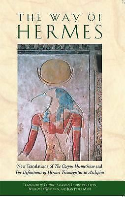 The Way of Hermes: New Translations of The Corpus Hermeticum and The Definition