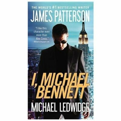 I, Michael Bennett, Ledwidge, Michael, Patterson, James, Good Book
