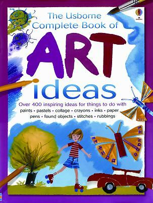 The Usborne Complete Book of Art Ideas (Usborne Art Ideas)