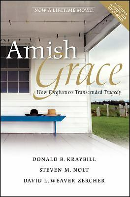 Amish Grace: How Forgiveness Transcended Tragedy