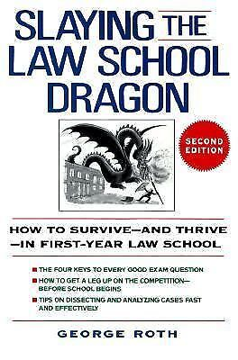 Slaying the Law School Dragon: How to Survive--And Thrive--In First-Year Law Sch
