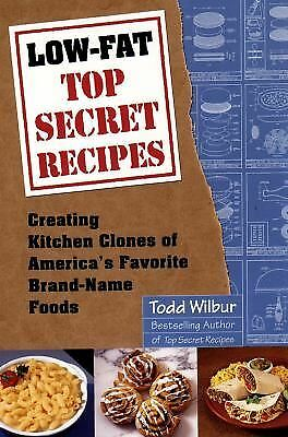 Low-Fat Top Secret Recipes, Wilbur, Todd, Acceptable Book