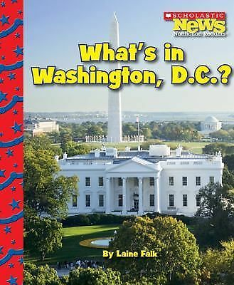 What's in Washington, D.C.? (Scholastic News Nonfiction Readers: American Symbol