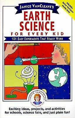 Janice VanCleave's Earth Science for Every Kid: 101 Easy Experiments that Really