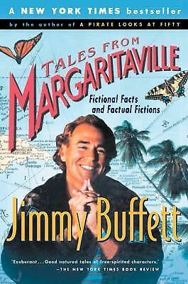 Tales from Margaritaville: Fictional Facts and Factual Fictions, Buffett, Jimmy,
