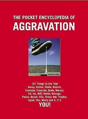 The Pocket Encyclopedia of Aggravation: 101 Things that Annoy, Bother, Chafe, Di