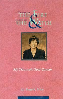 Through the Fire & Through the Water: My Triumph over Cancer, Betty R. Price, Go