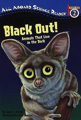 Black Out!: Animals That Live in the Dark (Penguin Young Readers, L3), Clarke, G