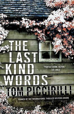 The Last Kind Words : A Novel by Tom Piccirilli (2012, Hardcover)