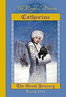 Catherine: The Great Journey, Russia, 1743 The Royal Diaries)