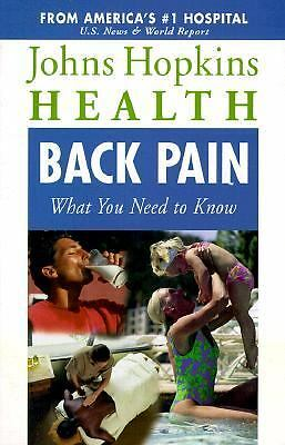 Back Pain : What You Need to Know by John Hopkins (1999, Paperback)