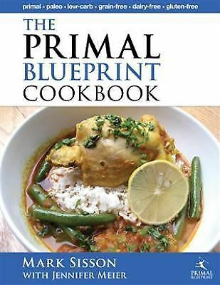 The Primal Blueprint Cookbook: Primal, Low Carb, Paleo, Grain-Free, Dairy-Free a