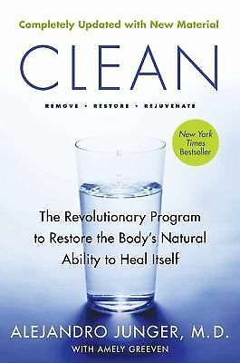 Clean : The Revolutionary Program to Restore the Body's Natural Ability to Heal