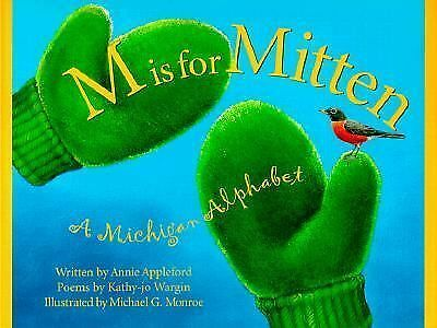 M Is For Mitten: A Michigan Alphabet Discover America State by State)