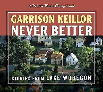 Never Better: Stories from Lake Wobegon
