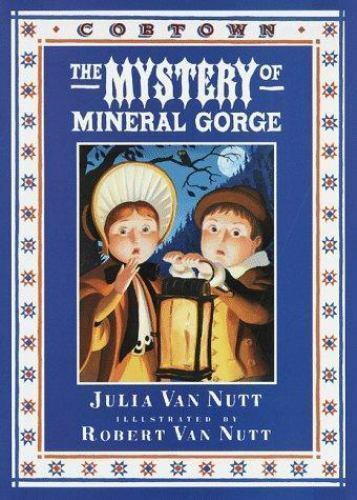 The Mystery of Mineral Gorge by Julia Van Nutt New 1st