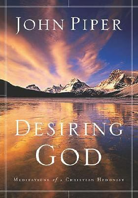 Desiring God: Meditations of a Christian Hedonist, John Piper, Good Book
