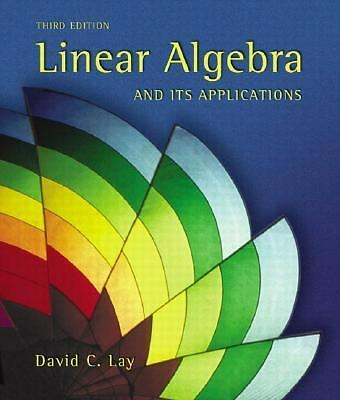 Linear Algebra and Its Applications (3rd Edition) by David C. Lay