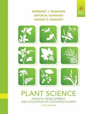 Plant Science: Growth, Development, and Utilization of Cultivated Plants (5th Ed