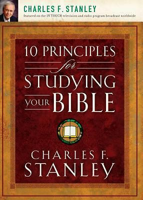 10 Principles for Studying Your Bible, Dr. Charles F. Stanley, Good Book