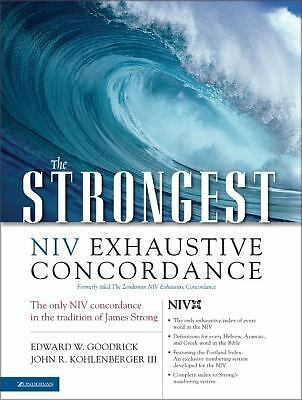 The Strongest NIV Exhaustive Concordance (Strongest Strong's), Edward W. Goodric