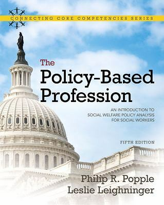 The Policy-Based Profession: An Introduction to Social Welfare Policy Analysis f