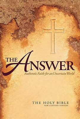 The Answer: Authentic Faith for an Uncertain World (The Holy Bible, New Century