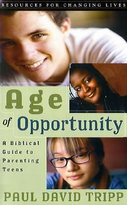 Age of Opportunity: A Biblical Guide to Parenting Teens, Second Edition (Resourc