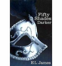 Fifty Shades Darker: Book Two of the Fifty Shades Trilogy (50 Shades Trilogy), E