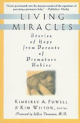 Living Miracles: Stories of Hope from Parents of Premature Babies, Wilson, Kim,