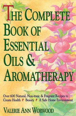 The Complete Book of Essential Oils and Aromatherapy: Over 600 Natural, Non-Tox