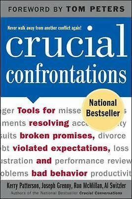 Crucial Confrontations: Tools for talking about broken promises, violated expec