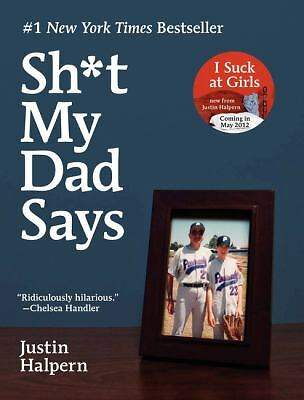 Sht My Dad Says, Justin Halpern, Good Book