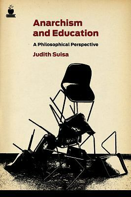 Anarchism and Education: A Philosophical Perspective (Routledge International St