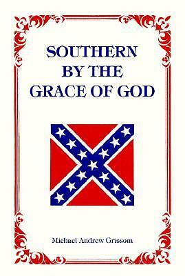 Southern by the Grace of God, Michael Grissom, Good Book