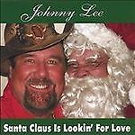 Santa Claus Is Lookin for Love, Lee, Johnny, Good