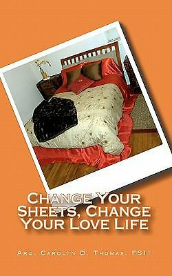 Change Your Sheets, Change Your Love Life