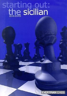 Starting Out: The Sicilian (Starting Out - Everyman Chess)