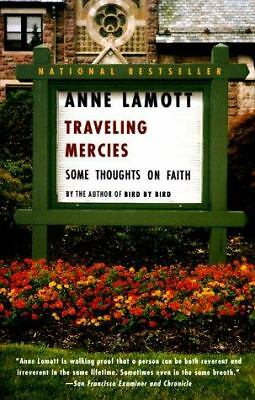 Traveling Mercies: Some Thoughts on Faith, Anne Lamott, Good Book