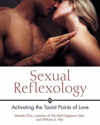 Sexual Reflexology: Activating the Taoist Points of Love by Mantak Chia, Willia